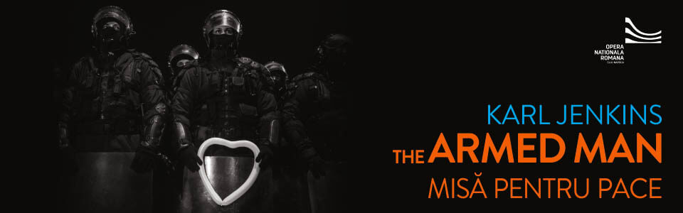 """""""THE ARMED MAN: Misă pentru pace"""" de Karl Jenkins, o primă și unică audiție națională de excepție, în deschiderea Stagiunii 2017/2018"""
